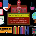 Avvio a.s. 2021/22 – Area FAMIGLIE (Comunicazioni, documenti, linee guida, avvisi e informazioni)