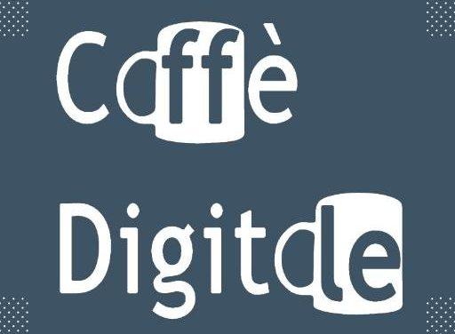 Caffè Digitali (marzo-maggio 2020)