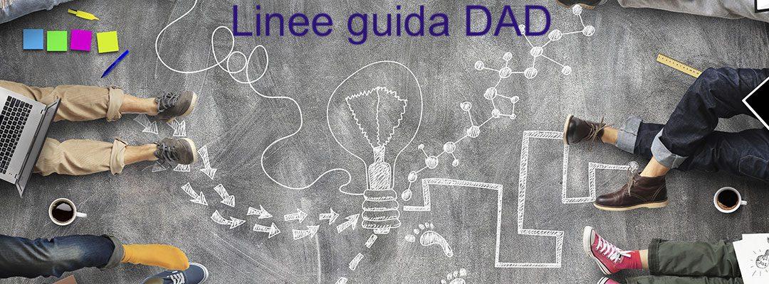LINEE GUIDA DIDATTICA A DISTANZA (DAD)